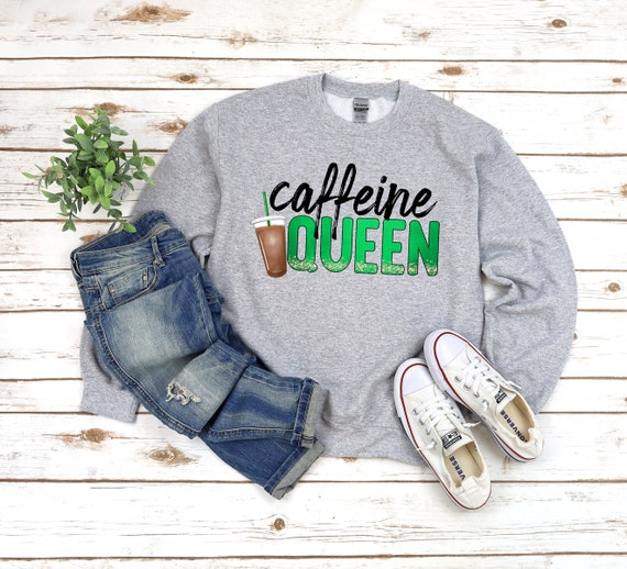 Coffee Lover sweatshirt Caffeine Queen shirt for mom, funny tshirts for coffee lovers gift for her gift for mom