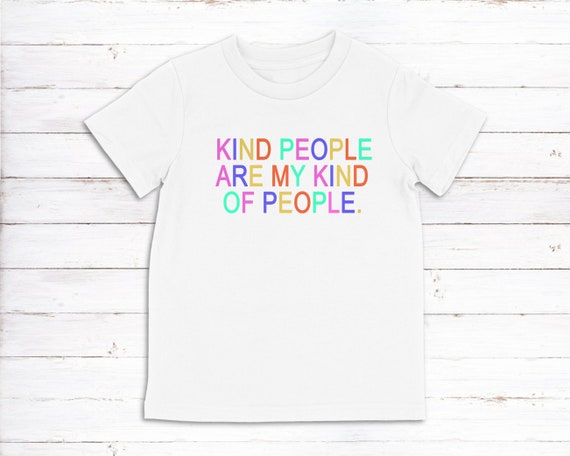 Kind People Are My Kind Of People kids tshirt, kind people, be kind tshirt, youth tees, childrens tee