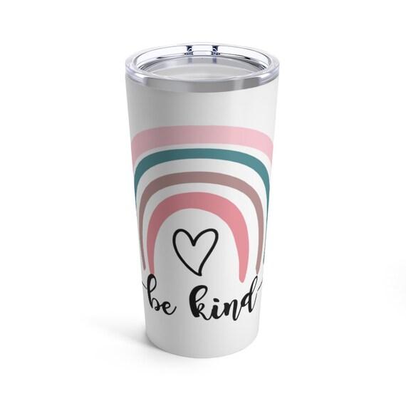 Be Kind Rainbow tumbler, teacher cup, gift for teachers, Rainbow coffee mug, cute coffee mug gift ideas