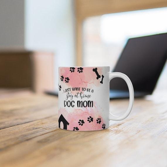 Coffee Mug dog mom, funny gift for her, dog lover coffee mugs dog mom coffee mug gifts, dog mama present gift for her