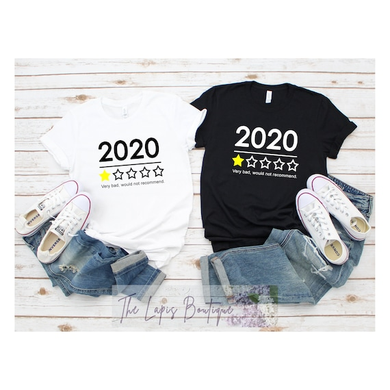 2020 Very Bad Would Not Recommend Shirt, Quarantine Shirt, One Star Rating Year 2020 Tee, Funny 2020 Birthday Gift, Social Distancing Tshirt