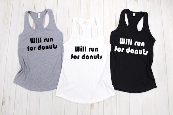 Will Run For Donuts Tank Top, Workout tank, yoga tank top, fitness tank top, exercise tank top, workout shirt, yoga shirt