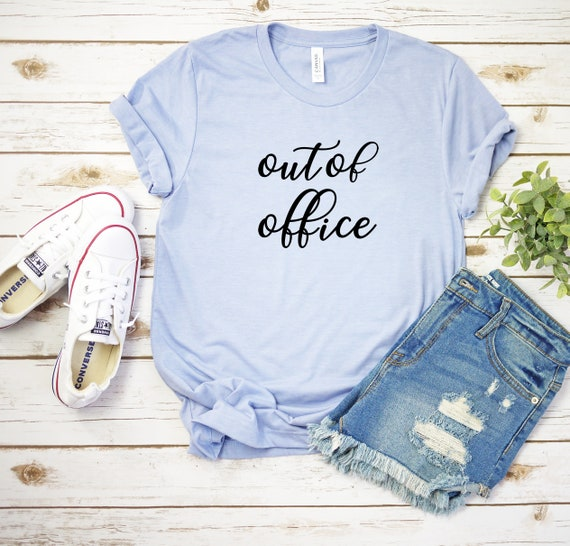 Out of Office women's t-shirt, cute women's tee, mom tshirt, working mama, gift for mom, vacation shirt, casual outfit, womens clothing