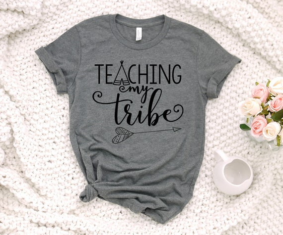 Teaching My Tribe Tshirt, teacher tshirt, gift for teacher, teaching my tribe tee, teaching my tribe shirt, women's tee, teacher shirt