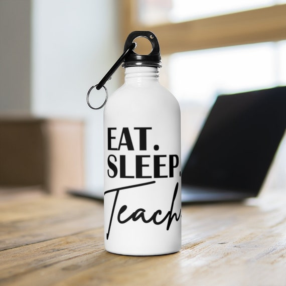 Eat Sleep Teach Stainless Steel Water Bottle, gift for teacher
