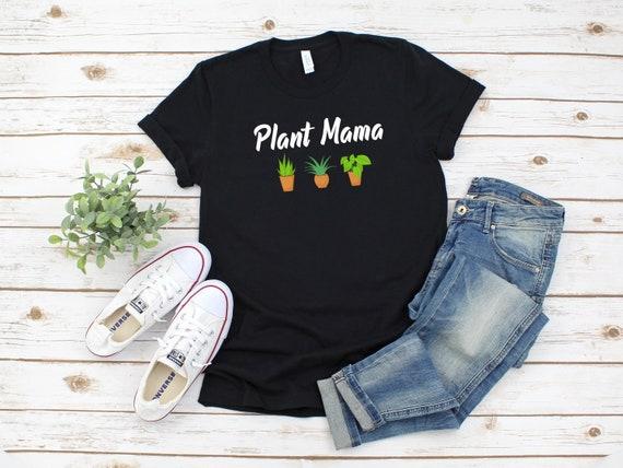 Plant Mama Tshirt Plant Mom shirt Crazy Plant Lady shirt Plant Shirt Plant Lovers Gift Mothers Day Gift Love Gardening shirt gardener
