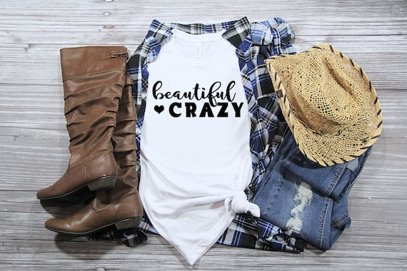 Beautiful Crazy Shirt, Country Music Shirt Country Concert T-shirt Country Girl Shirt Girls Country Music Festival Shirt Womens Shirts