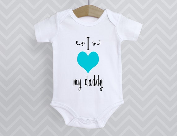I Love My Daddy, Father's Day gift, baby bodysuit, I love My Daddy, Baby Announcement, New Baby Gift, Baby Boy bodysuit, Baby Girl bodysuit