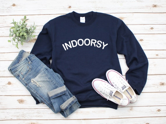 Indoorsy shirt, adult unisex crewneck sweatshirt, Women's sweatshirt, funny shirt, quarantine shirt, social distance shirt