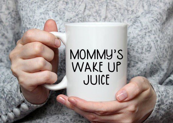 Mommy's Wake Up Juice coffee mug for mom, Mother's Day gift, coffee lover gift for mama, 11oz coffee mug