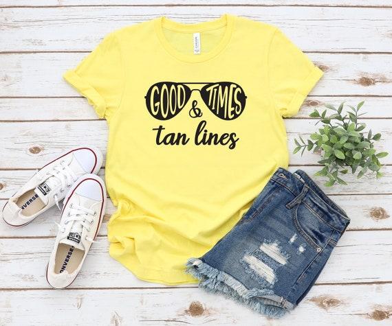 Good Times and Tan Lines tshirt, cute shirt for women, Summer T Shirt for Her, Good Times T-Shirt for Women, Tan Lines Tshirt
