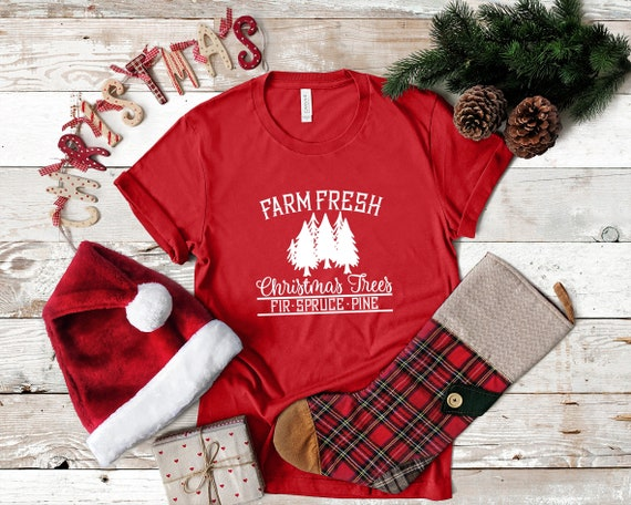 Farm Fresh Christmas Trees Tshirt, Christmas tshirt, Christmas tee, holiday tshirt, Holiday shirt