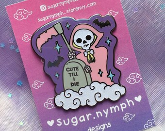 c67901117 Cute Till I Die Reaper Enamel Pin