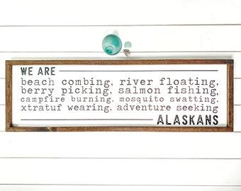 Customizable We are Alaskans Farmhouse Sign, Made in Alaska, Alaskan decor, Cabin Decor, Alaska Summer, salmon fishing sign, Kenai River