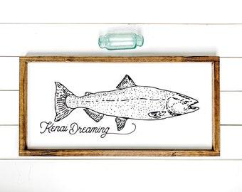 Customizable Kenai Dreaming Farmhouse Sign, Salmon Fishing Decor, Kenai River Sign, River House, Made in Alaska, Fishing Decor