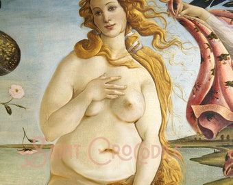 Birth of the Double-Chinned Venus - Botticelli's Venus Fat Plus Size Body Positive Goddess of Love Print