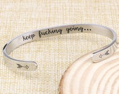 Keep Fucking Going Bracelet.Stainless steel. Inspirational Gift for Women . Motivational Bracelets . Positive Vibes. Best gift for her.