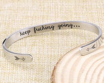 Keep Fucking Going BraceletStainless Steel Inspirational Gift For Women Motivational Bracelets Positive Vibes Best Her