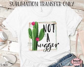 Sarcasm Heat Transfer Ready To Press Shirt Transfer Don/'t Be a Prick Cactus Sublimation Transfer Crafting Supply Mug Transfer