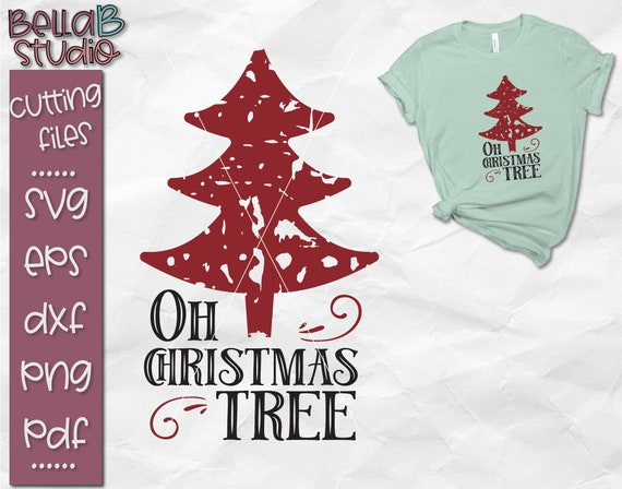 Oh Christmas Tree.Grunge Svg Oh Christmas Tree Svg Christmas Shirt Svg Grunge Christmas Svg Cut File Svg Files T Shirt Silhouette Cricut Png Dxf