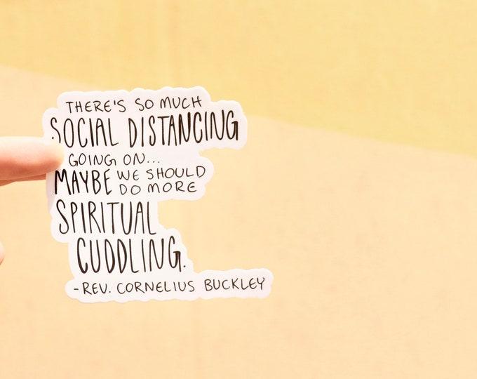 Social Distance / Spiritual Cuddling