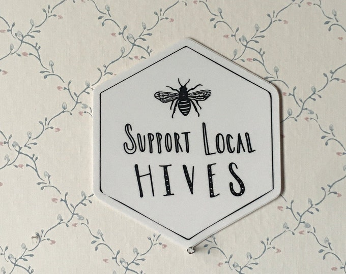 Support Local Hives Sticker