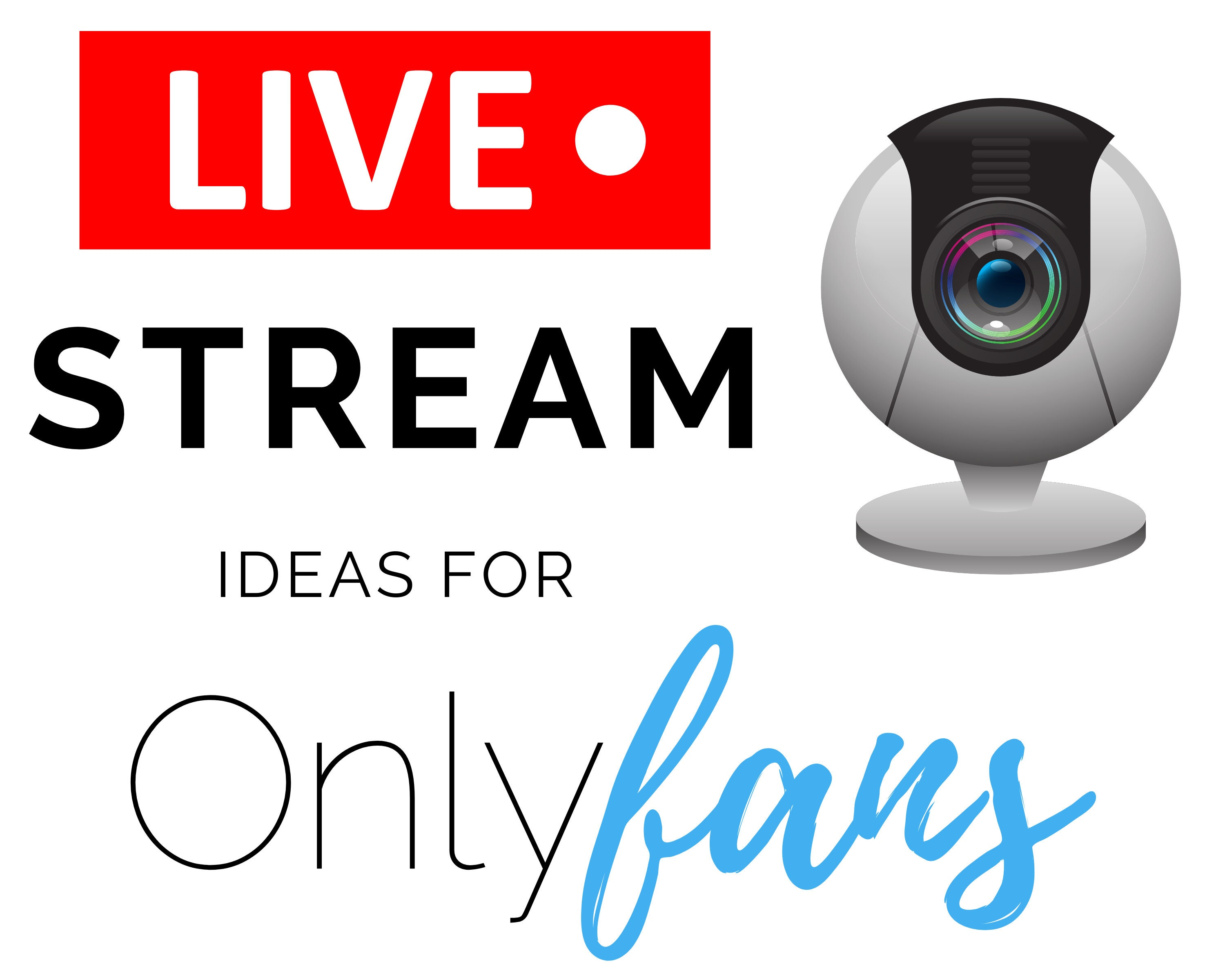 Onlyfans Live Ideas to Stream a Show Cam Girl Streaming