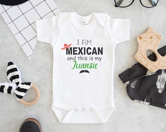 4117a6941b5d I am Mexican And This is My Juansie Onesie® - Cute Mexican Onesie® - Mexican  Baby Onesie®