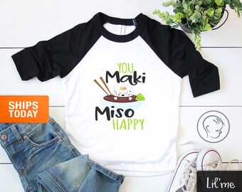 You maki miso happy Shirt - Cute Miso Toddler Shirt - Asian Toddler Shirt- Sushi Shirt- Funny Toddler Shirt