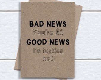 Funny 50th Birthday Card | Bad News You're 50 | printed on recycled kraft card