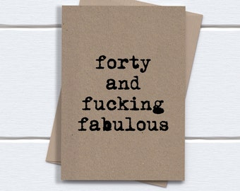 Funny 40th Birthday Card | forty and fucking fabulous | printed on recycled kraft card