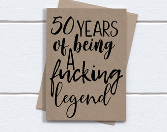 Funny 50th Birthday Card for him  | Fifty Years of being a fucking legend