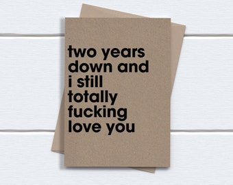 2nd anniversary Card | Two Years anniversary card | Two Years Down and i still totally fucking love you