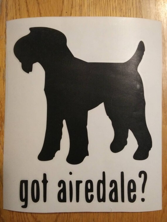 Got Airedale decal transfer sticker