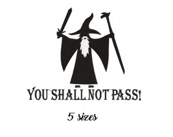 cb895137 You Shall Not Pass Machine embroidery design Gandalf embroidery pattern  Lord of the Rings embroidery file 5 sizes LOTR embroidery