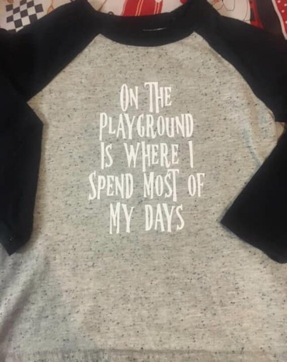Instant Message Playground Spend Most My Days Toddler Raglan