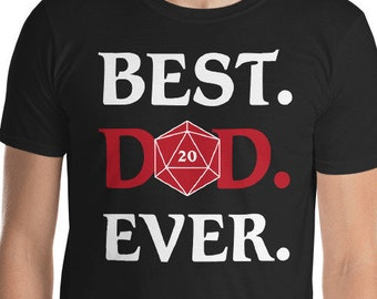 865710e4 Best Dad Ever D20 - Shirt for Dungeons Crawler Dragons Gamers gift for  World Best Dad - Dungeons and Dragons D20 Dice DnD T-Shirt
