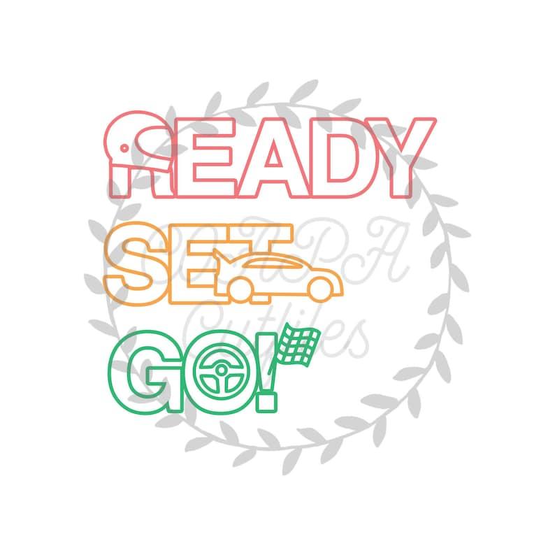 png. PDF Ready Set Go Cut File SVG
