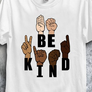 Tumblers Digital Download Silhouette for Cutomizing T Shirts,Mugs Be Kind Sign Language SVG Black Lives matter SVG Cutting File for Cricut