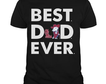 f2672ad788f3 Best Dad Ever Ole Miss Rebels T Shirt, Father's Day 2019 T Shirt