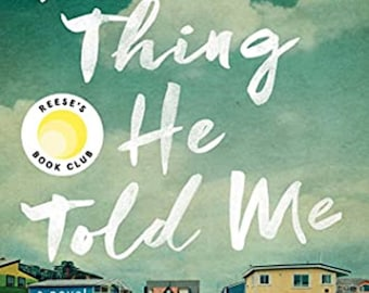 The Last Thing He Told Me: A Novel By Laura Dave  #1 New York Times best seller selections of the Reese Withersppon book club Ebook Novel