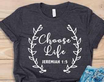 83a0fec6c Choose Life / Christian tShirts Women / Christian T Shirts Women / Pro Life  Shirt / Christian tshirts / jeremiah 1:5 / bible verse shirt