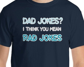 c7cf9a91 Dad Jokes, I Think You Mean Rad Jokes Shirt, Funny Daddy Humor T Shirt,  Fathers Day Sarcastic Tee, Gift for Fun Papa, Mens Humorous Tshirt