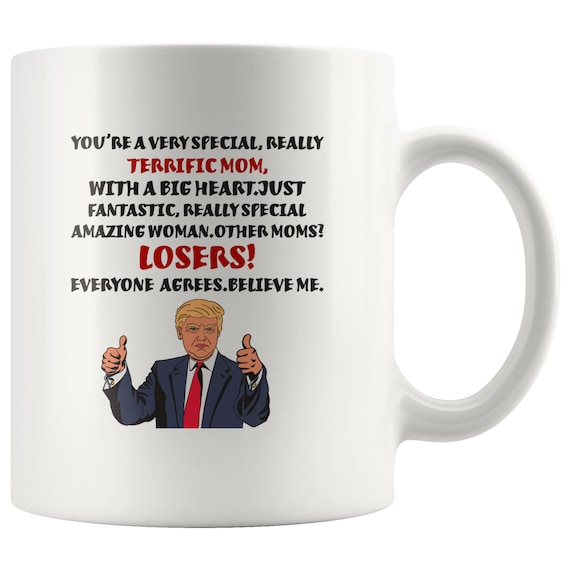 Great Mom Trump Terrific Coffee Mug Gift 11oz White Gift Idea For Mothers Day