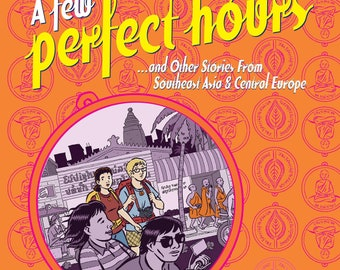 A Few Perfect Hours (and Other Stories from Southeast Asia & Central Europe) by JOSH NEUFELD