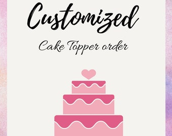 Customized Cake topper| Birthday Cake topper | All Occasions
