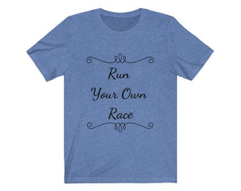 Run Your Own Race - Unisex Jersey Short Sleeve Tee
