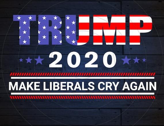 Trump 2020 Make Liberals Cry Again Flag MAGA Flag Banner