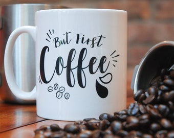 But first coffee mug. Work mug with Coffee Doodle. Office mugs. Personalized gift. Unique coffee mugs.