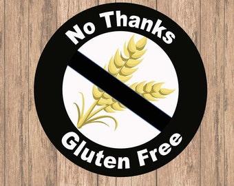 No Thanks I/'m Gluten Free Gluten free Sticker